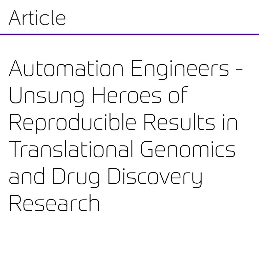 Automation Engineers - Unsung Heroes of Reproducible Results in Translational Genomics and Drug Discovery Research-01-01