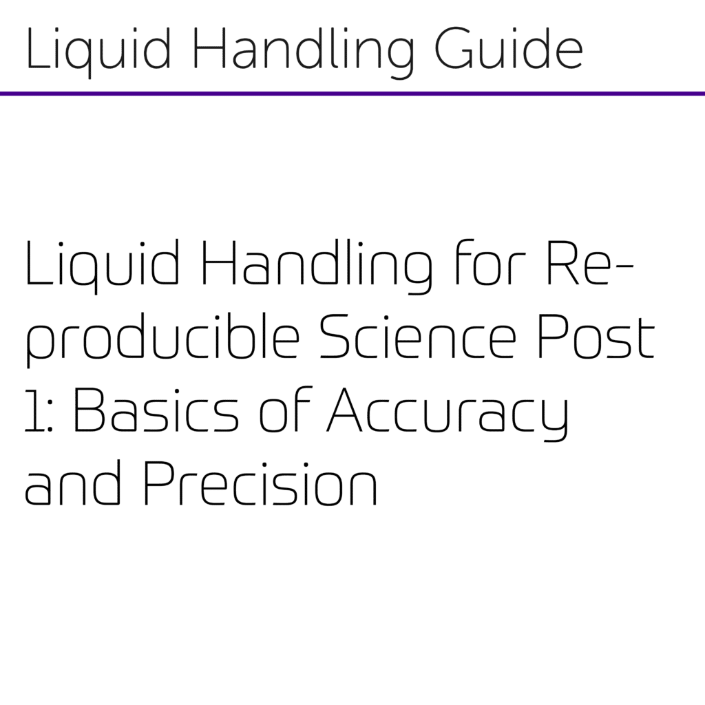 Liquid Handling for Reproducible Science Post 1 Basics of Accuracy and Precision-01