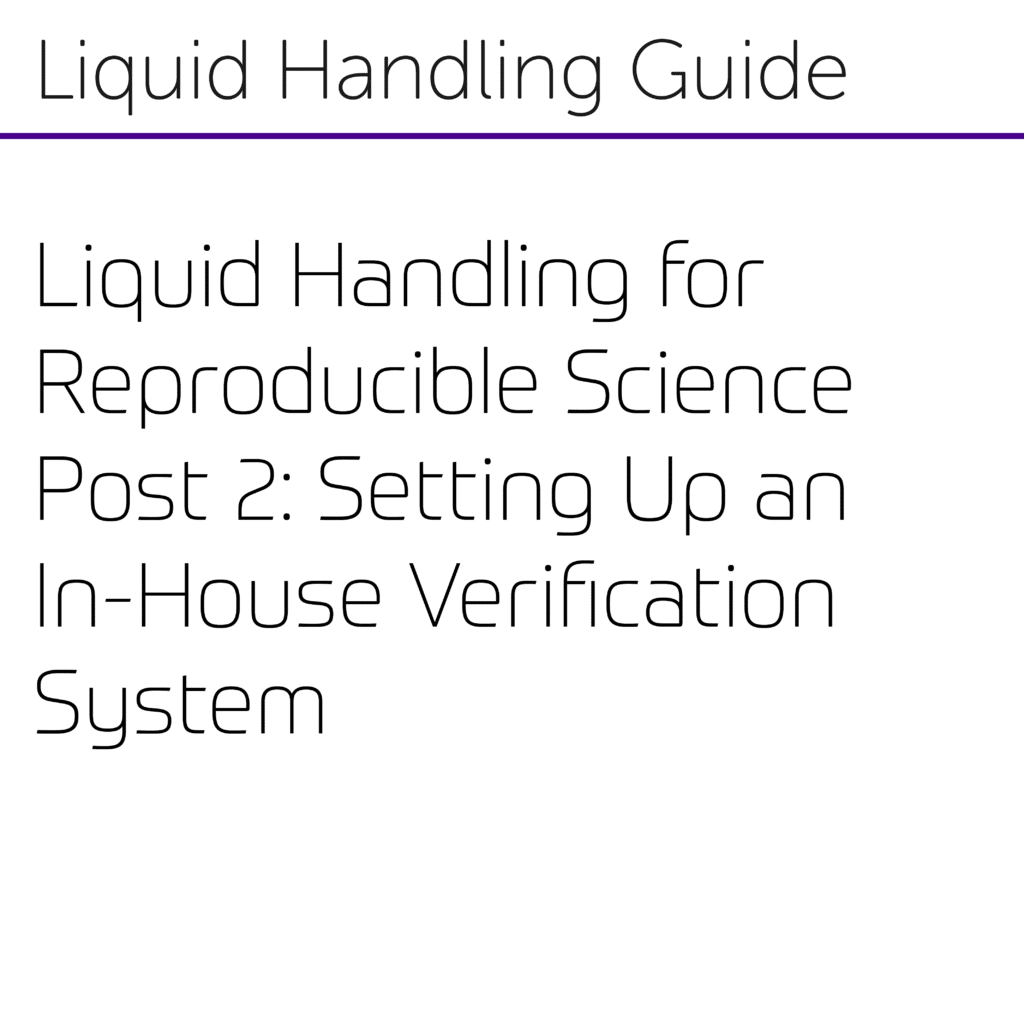 Liquid Handling for Reproducible Science Post 2 Setting Up an In-House Verification System-01