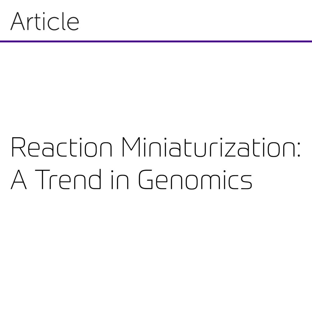 Reaction Miniaturization - A Trend in Genomics-01