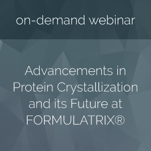 Advancements-in-Protein-Crystallization-and-its-Future-at-FORMULATRIX-button
