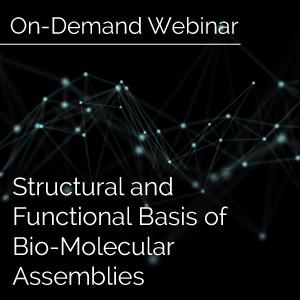 Structural-and-Functional-Basis-Of-Bio-Molecular-Assemblies